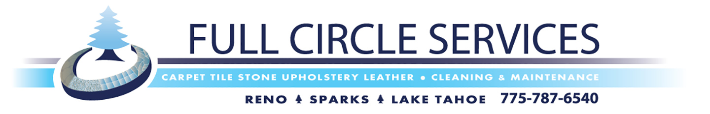 Full Circle Services | Carpet Tile Stone Upholstery Leather - Cleaning & Maintenance | Reno, Sparks, Lake Tahoe | 775-787-6540