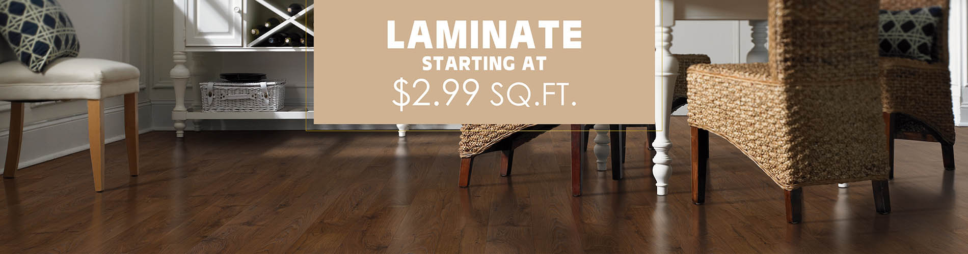 Laminate starting at $2.99 sq.ft. this month only!